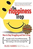 img - for The Happiness Trap: How to Stop Struggling and Start Living: A Guide to ACT book / textbook / text book