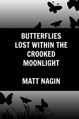 Butterflies Lost Within The Crooked Moonlight Kindle Edition