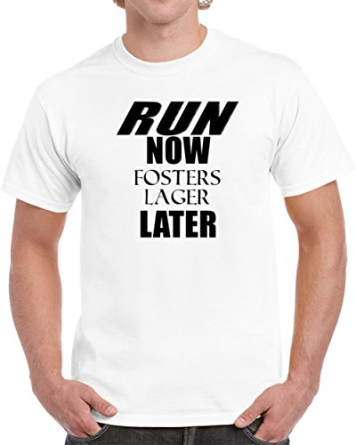 Fosters Lager (Run Now Fosters Lager Later T shirt 2XL White)