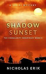 Shadow Sunset: A Novel (The Singularity Conspiracy Book 3)