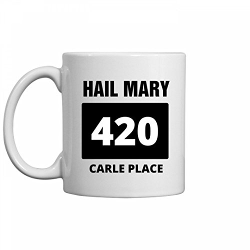 420 Hail Mary Carle Place Mug: 11oz Ceramic Coffee Mug (Party City Carle Place)
