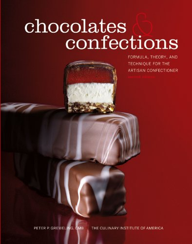 Chocolates and Confections: Formula, Theory, and Technique for the Artisan Confectioner, 2nd Edition by Peter P. Greweling, The Culinary Institute of America (CIA)