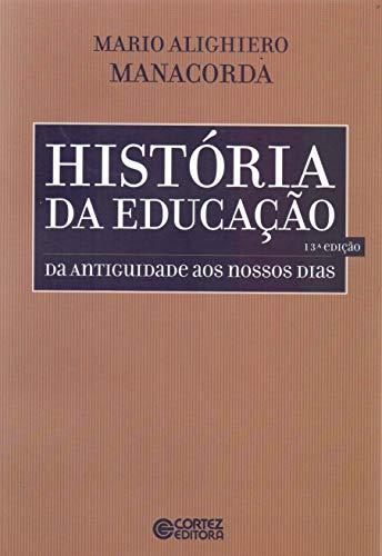 História da Educação. Da Antiguidade aos Nossos Dias