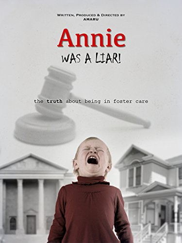 Annie Was a Liar! the truth about being in foster - Foster Care