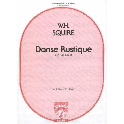 Squire, William Henry - Danse Rustique Op 20 , No 5 For Cello and Piano Published by Carl Fischer