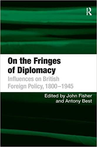 On the Fringes of Diplomacy: Influences on British Foreign Policy