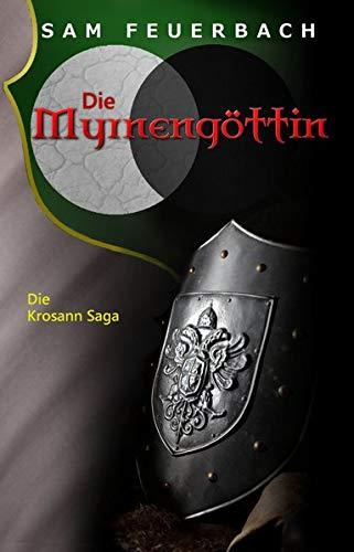Die Myrnengöttin: Die Krosann Saga - Band 4/6