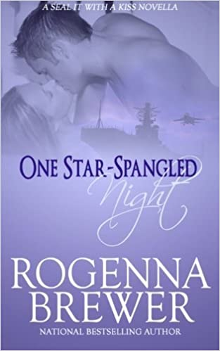 One Star-Spangled Night (A SEAL It With A Kiss Novella) by Rogenna Brewer (2016-01-06)