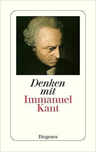 Denken Mit Immanuel Kant Eine Einfuhrung In Die Gedankenwelt Des Vaters Der Modernen Philosophie Von Wolfgang Kraus Detebe Amazon De Kraus Wolfgang Kant Immanuel Bucher