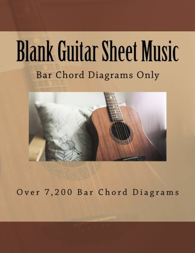 Blank Guitar Sheet Music: Bar Chord Diagrams Only One Jacked Monkey Publications
