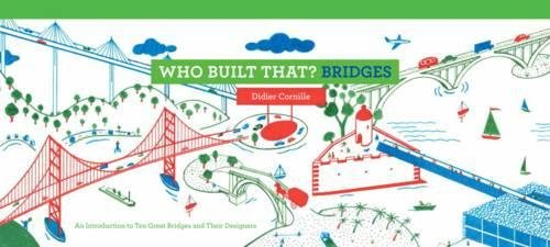 Who built that? bridges (Anglais) Relié – 1 octobre 2016 Didier Cornille Princeton Architectural Press 1616895160 Children: Grades 3-4