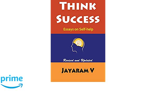 think success essays on self help jayaram v  amazon  think success essays on self help jayaram v  amazoncom  books