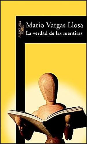 La verdad de las mentiras - Mario Vargas Llosa