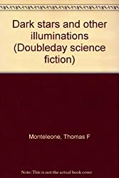 Dark stars and other illuminations (Doubleday science fiction)