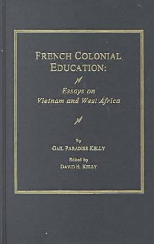 French Colonial Education: Essays on Vietnam and West Africa (AMS STUDIES IN EDUCATION) by Ams Pr Inc