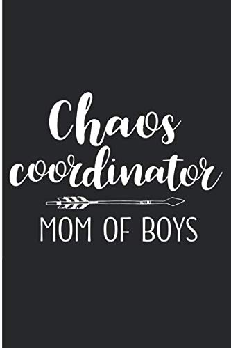 Chaos Coordinator Mom Of Boys: Cute Mother Of Sons Blank Lined Note Book (Karen Foster Journal)