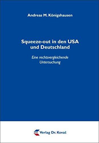 Squeeze-out in den USA und Deutschland: Eine rechtsvergleichende Untersuchung (Schriften zum Handels- und Gesellschaftsrecht)