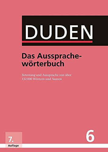 Duden - Das Aussprachewörterbuch: Betonung und Aussprache von über 132.000 Wörtern und Namen (Duden - Deutsche Sprache in 12 Bänden)