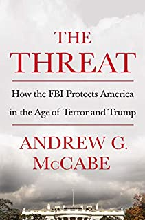 Book Cover: The Threat: How the FBI Protects America in the Age of Terror and Trump
