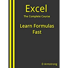 Excel, The Complete Course: Learn Formulas Fast