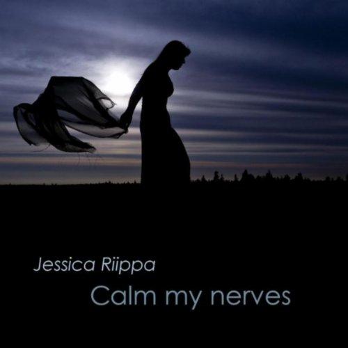 Calm My Nerves By Jessica Riippa On Amazon Music