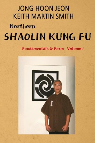Northern Shaolin kung fu: Fundamental & Form Volume 1