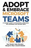 Adopt & Embrace Microsoft Teams: A manager's