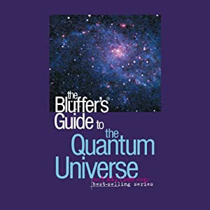 The Bluffer's Guide® to the Quantum Universe Audiobook