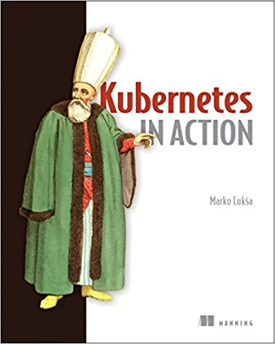 Kubernetes in Action 1st Edition