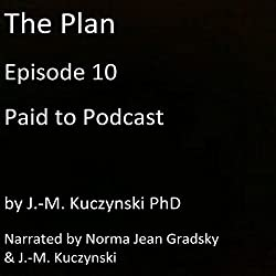 The Plan Episode 10: Paid to Podcast