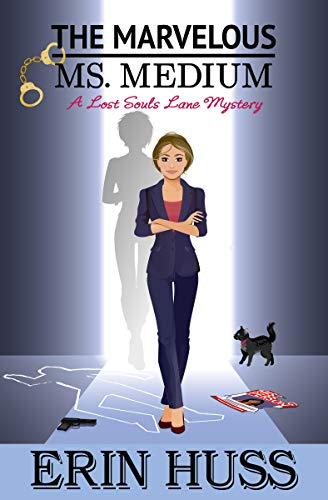 The Marvelous Ms. Medium (A Lost Souls Lane Mystery Book 4) by [Huss, Erin]