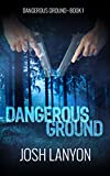 Dangerous Ground: Dangerous Ground 1