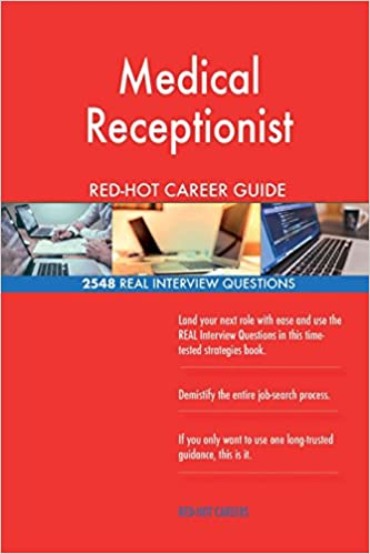 Medical Receptionist RED HOT Career Guide 2548 REAL Interview Questions Red Hot Careers 9781720349709 Amazon Books
