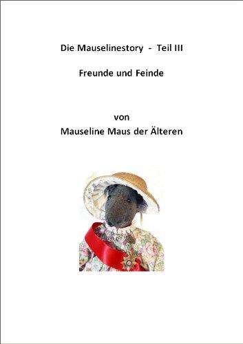Freunde und Feinde (Die Mauselinestory 3) (German Edition)
