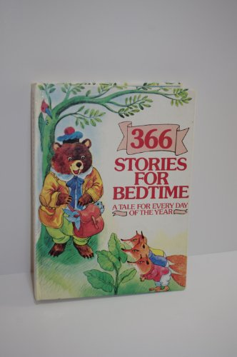 366 Stories for Bedtime. A Tale for Every Day of the Year.