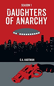 Daughters of Anarchy: Season 1 by [Hartman, C.A.]