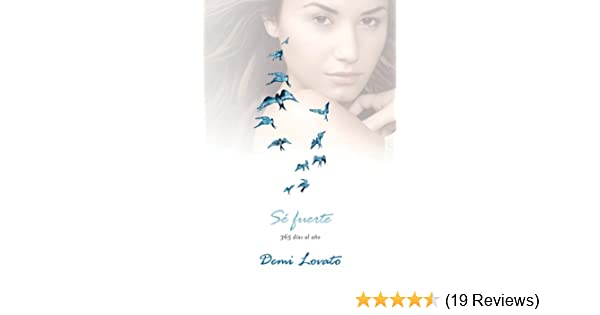 Amazon.com: Sé fuerte (Staying Strong): 365 días al año (Spanish Edition) eBook: Demi Lovato: Kindle Store