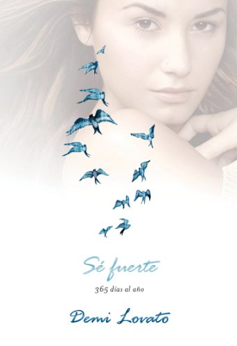 Sé fuerte (Staying Strong): 365 días al año (Spanish Edition) by