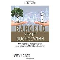 Bargeld statt Buchgewinn: Mit Hochdividendenwerten zum passiven Monatseinkommen (Edition Lichtschlag)