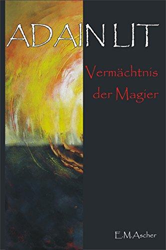 Adain Lit: Vermächtnis der Magier  (Zweiter Band der Saga) (German Edition)