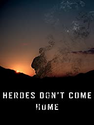 Heroes Don\'t Come Home