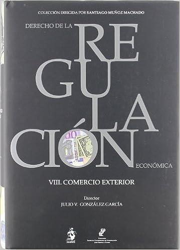VIII. Comercio Exterior (Derecho Regulac. Economica)