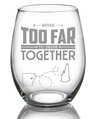 Long Distance Relationships Gift For Bestfriend, Family - Never Too Far To Drink Together Arkansas New Hampshire (AR NH) - Long Distance Friendship Stemless Wine Glass 21 oz