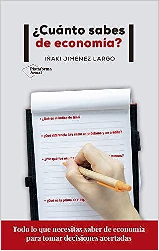 ¿Cuánto sabes de economía?: Amazon.es: Iñaki Jiménez Largo: Libros