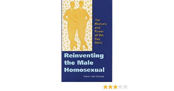 reinventing rhetoric power gene male homosexual Gay