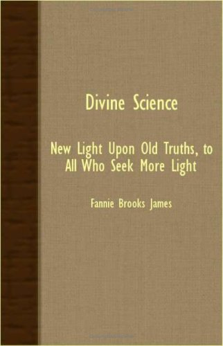 Divine Science - New Light Upon Old Truths, To All Who Seek More Light pdf epub