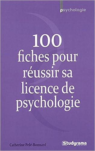 Télécharger des livres de google books gratuitement 100 fiches pour réussir sa licence de psychologie PDF by Catherine Pelé-Bonnard