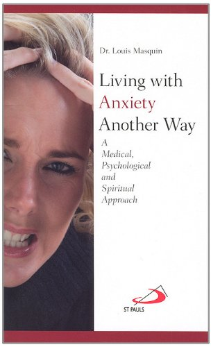 Download Living with Anxiety Another Way: A Medical, Psychological and Spiritual Approach PDF ePub fb2 ebook