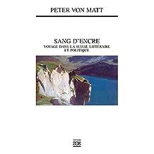 Sang d'encre: Voyage dans la Suisse littéraire et politique