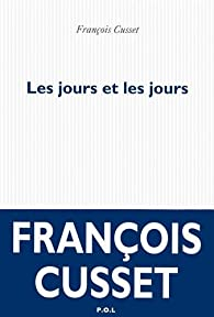Les jours et les jours par François Cusset